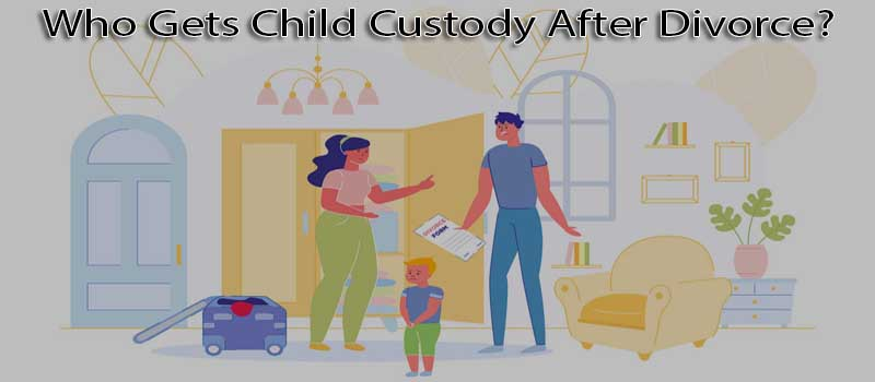 Who gets child custody after divorce?